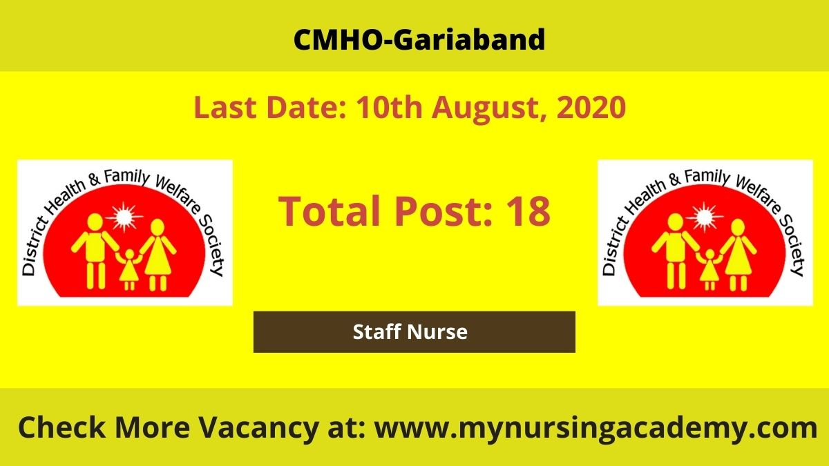CMHO Gariaband Staff Nurse Vacancy 2020